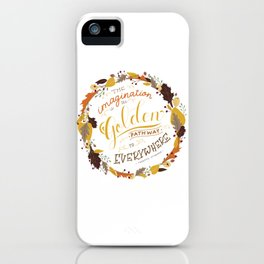 Golden Imagination Fall Quote iPhone Case