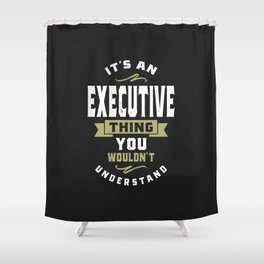 Executive Thing Shower Curtain