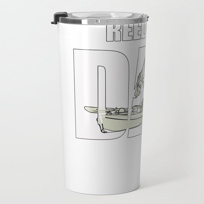 Reel Cool Dad Kayak Fishing Perfect Father day Gift Travel Mug