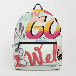 Welcome TO THE GOOD life Backpack