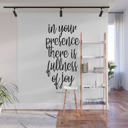 In Your Presence There Is Fullness of Joy. -Psalm 16:11 Wall Mural