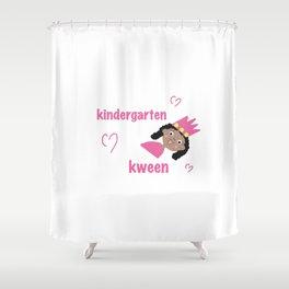 Kindergarten Kween Shower Curtain