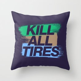 Kill All Tires v7 HQvector Throw Pillow