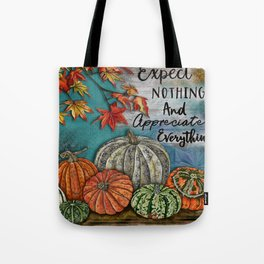 Expect Nothing And Appreciate Everything Tote Bag