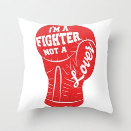 I'm A Fighter Not A Lover - Red Throw Pillow