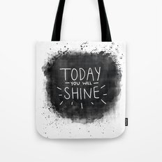 Today You Will Shine Tote Bag