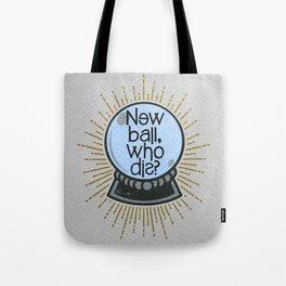 New ball, who dis? Tote Bag