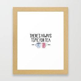 Always Time For Tea! Framed Art Print