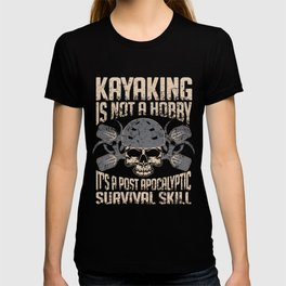 Kayaking is a survival skill funny T-shirt