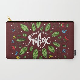 Take Time To Relax Carry-All Pouch