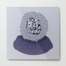 Look Deep Into The Parka Metal Print