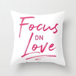 Focus on Love Throw Pillow