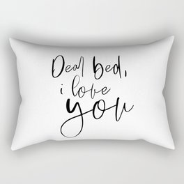 Dear Bed I Love You, Funny Quote, Bedroom Wall Decor, Black And White, Printable Art, Bedroom Decor Rectangular Pillow