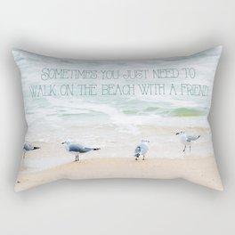 Sometimes you just need to walk on the beach with a friend. Rectangular Pillow