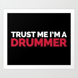 Trust Me Drummer Music Quote Art Print