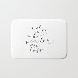 Not All Who Wander Are Lost Quote Calligraphy Hand Lettering Bath Mat