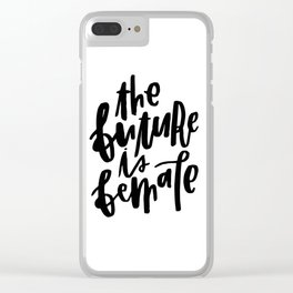 The Future is Female 2 Clear iPhone Case