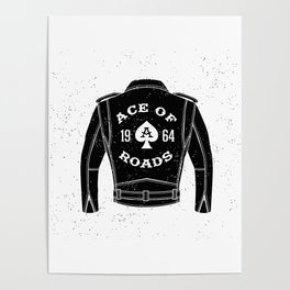 Ace Of Roads Leather Jacket Poster