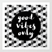 good vibes only Art Prints featuring Good Vibes Only - Hexagon by Indulge My Heart