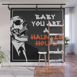 Baby You're a Haunted House Wall Mural