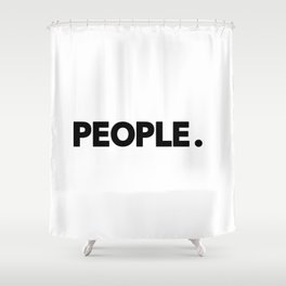 PEOPLE. Shower Curtain