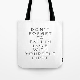 Don't Forget To Fall In Love With Yourself First,Love Yourself,Be You,Treat Yo Self,Modern Art Tote Bag