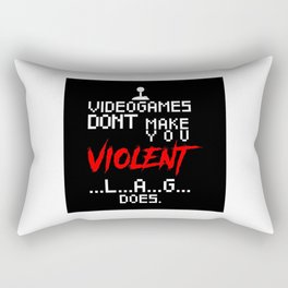 Video Games Don't Make US Violent Lag Does Rectangular Pillow