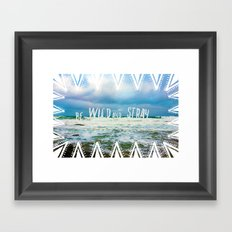 Be Wild and Stray. Framed Art Print