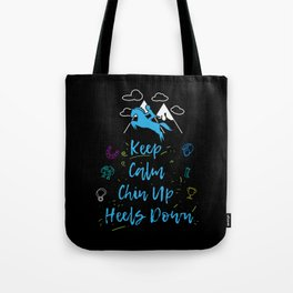 Keep Calm Chin Up Heels Down - Horse Girl Riding Tote Bag