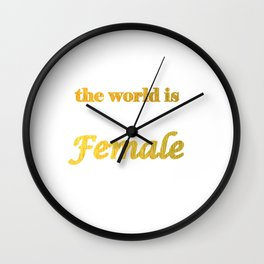 The World is Female Wall Clock