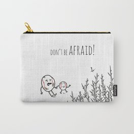 Don't be afraid! Carry-All Pouch