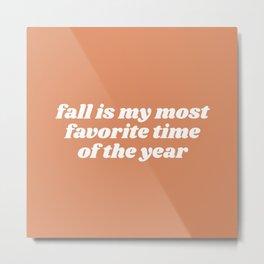 fall is my most favorite Metal Print