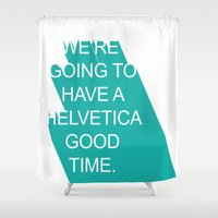 helvetica Shower Curtains featuring Helvetica Good Time by Kyrsten Carlson