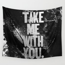 Take Me With You Wall Tapestry