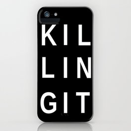Killing It iPhone Case