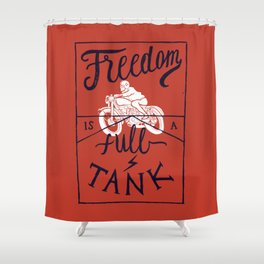 Freedom is a Full Tank Shower Curtain