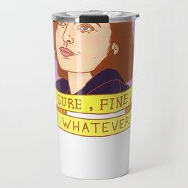 Sure, Fine, Whatever. Travel Mug