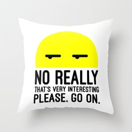 That's Very Interesting Funny Quote Throw Pillow