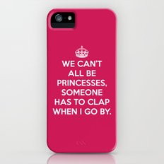 Can't All Be Princesses Funny Quote Slim Case iPhone SE