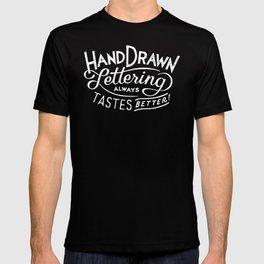 hand drawn lettering ALWAYS tastes better: black  T-shirt