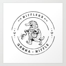 Nifflers Gonna Niffle Art Print