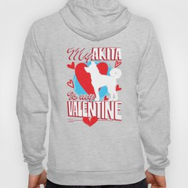 My Akita Is My Valentine Funny Dog Lover T-Shirt Hoody