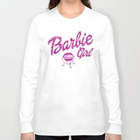 barbie Long Sleeve T-shirts featuring Barbie girl by Deep-fried Kiwi
