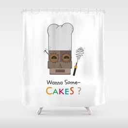 Wanna Some Cakes? Shower Curtain