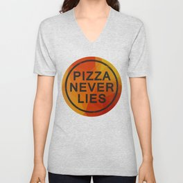 PIZZA NEVER LIES Unisex V-Neck