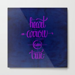 The heart is an arrow Metal Print