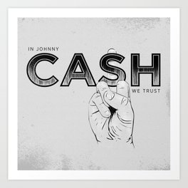 In Johnny Cash We Trust. Art Print