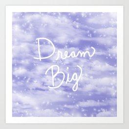 Dream Big Violet Art Print