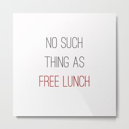 FREE LUNCH 2 Metal Print