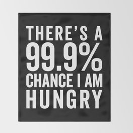 I Am Hungry Funny Quote Throw Blanket